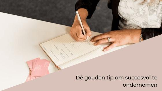 De gouden tip voor succesvol ondernemen