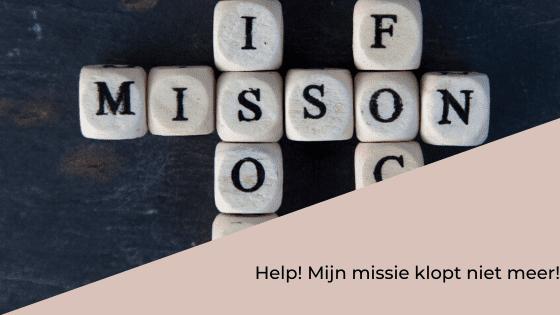 Help! Mijn missie klopt niet meer - blog - Gelukfabriek
